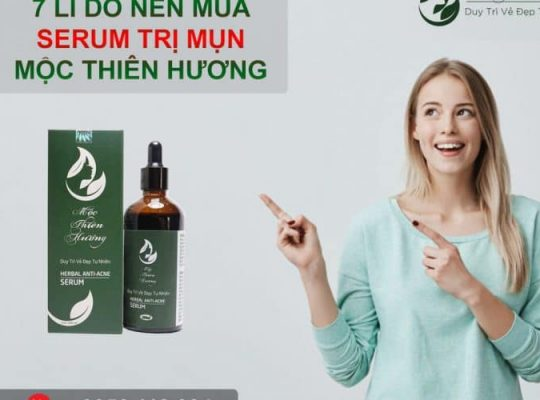 7-7-li-do-nen-mua-serum-tri-mun-moc-thien-huon
